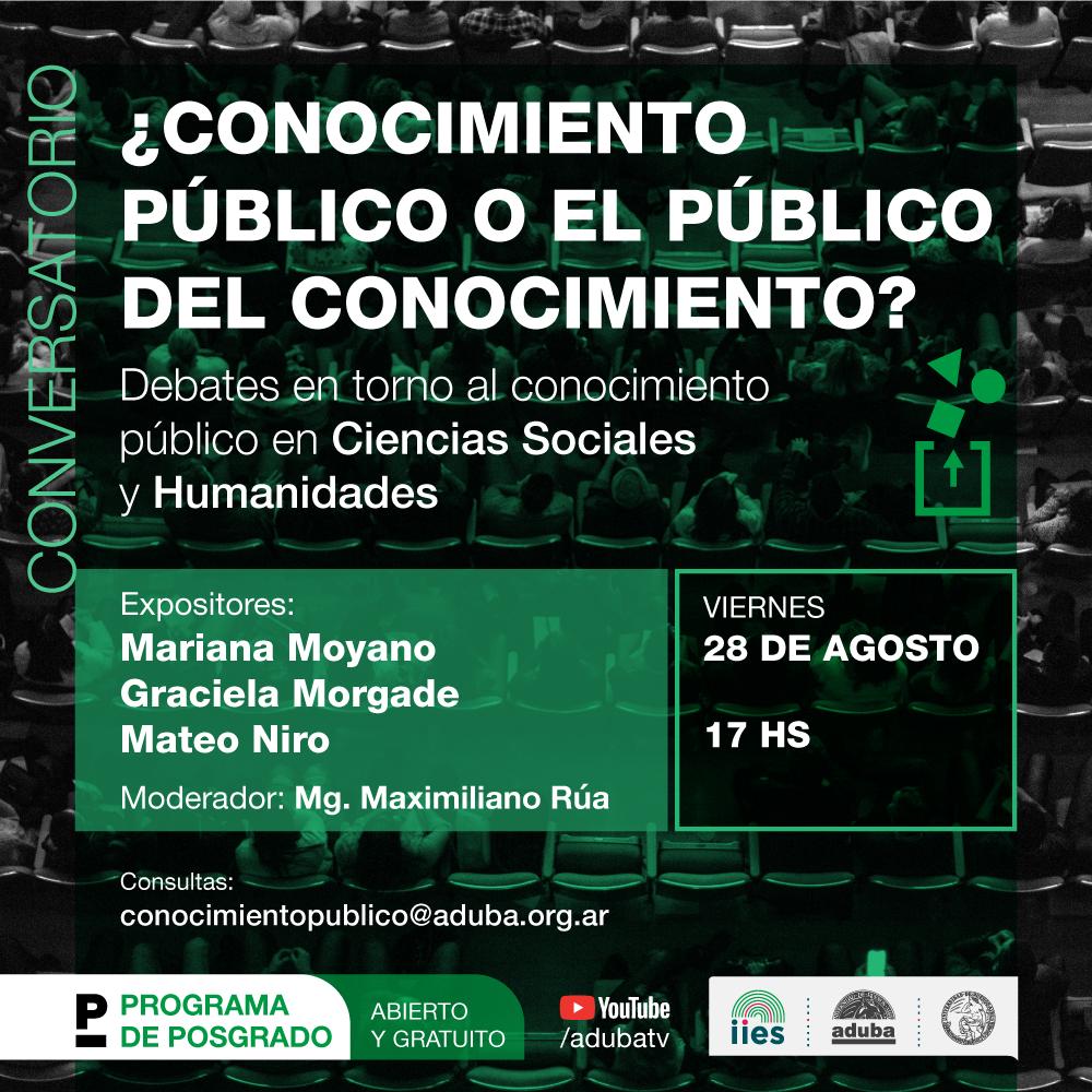 """Conversatorio """"¿Conocimiento público o el público del conocimiento?"""" Debates en torno al conocimiento público en Ciencias Sociales y Humanidades"""